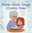 How Oma Says I Love You Cover Image