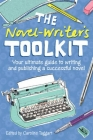 The Novel Writer's Toolkit: Your Ultimate Guide to Writing and Publishing a Successful Novel Cover Image