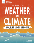 The Science of Weather and Climate: Rain, Sleet, and the Rising Tide (Inquire & Investigate) Cover Image