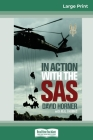 In Action with the SAS: Updated Edition of SAS: Phantoms of the Jungle (16pt Large Print Edition) Cover Image
