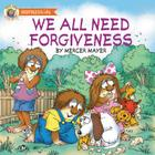 We All Need Forgiveness (Mercer Mayer's Little Critter (Board Books)) Cover Image