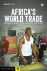 Africa's World Trade: Informal Economies and Globalization from Below Cover Image