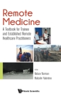 Remote Medicine: A Textbook for Trainee and Established Remote Healthcare Practitioners Cover Image