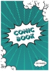 Comic Book: Draw Your Own Comics - 120 Pages of Fun and Unique Templates: - A Large 7.0