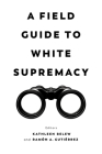 A Field Guide to White Supremacy Cover Image