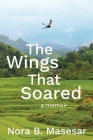 The Wings that Soared: a memoir Cover Image