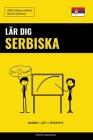 Lär dig Serbiska - Snabbt / Lätt / Effektivt: 2000 viktiga ordlistor Cover Image