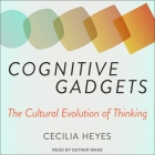 Cognitive Gadgets Lib/E: The Cultural Evolution of Thinking Cover Image