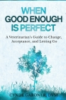 When Good Enough is Perfect Cover Image