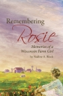 Remembering Rosie: Memories of a Wisconsin Farm Girl Cover Image