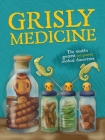 Grisly Medicine: The Weird and Wonderful Story Cover Image