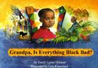 Grandpa, Is Everything Black Bad? Cover Image