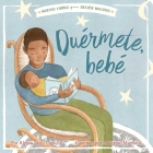 Duérmete, bebé (Hush a Bye, Baby) (New Books for Newborns) Cover Image