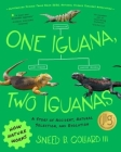 One Iguana, Two Iguanas: A Story of Accident, Natural Selection, and Evolution (How Nature Works) Cover Image