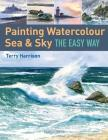 Painting Watercolour Sea & Sky the Easy Way Cover Image