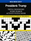 President Trump Trivia Crossword Word Search Activity Puzzle Book: Administration Cabinet Members Cover Image