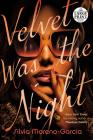 Velvet Was the Night Cover Image