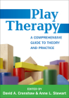 Play Therapy: A Comprehensive Guide to Theory and Practice (Creative Arts and Play Therapy) Cover Image