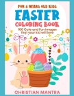 Easter Coloring Book For 8 Years Old Kids: 100 Cute and Fun Images that your kid will love Cover Image