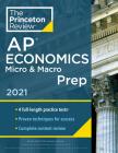 Princeton Review AP Economics Micro & Macro Prep, 2021: 4 Practice Tests + Complete Content Review + Strategies & Techniques (College Test Preparation) Cover Image