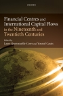 Financial Centres and International Capital Flows in the Nineteenth and Twentieth Centuries Cover Image