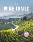 Wine Trails: 52 Perfect Weekends in Wine Country Cover Image