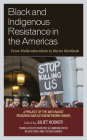 Black and Indigenous Resistance in the Americas: From Multiculturalism to Racist Backlash Cover Image