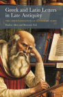 Greek and Latin Letters in Late Antiquity: The Christianisation of a Literary Form Cover Image