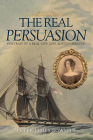 The Real Persuasion: Portrait of a Real-Life Jane Austen Heroine Cover Image