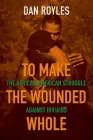 To Make the Wounded Whole: The African American Struggle Against Hiv/AIDS (Justice) Cover Image