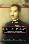 For That One Day: The Memoirs of Mitsuo Fuchida, the Commander of the Attack on Pearl Harbor Cover Image