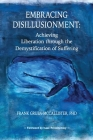 Embracing Disillusionment: Achieving Liberation Through the Demystification of Suffering Cover Image