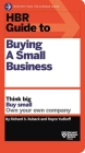 HBR Guide to Buying a Small Business: Think Big, Buy Small, Own Your Own Company Cover Image