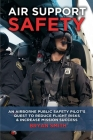 Air Support Safety: An Airborne Public Safety Pilot's Quest to Reduce Flight Risks Cover Image