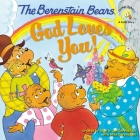 The Berenstain Bears: God Loves You! Cover Image