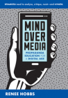 Mind Over Media: Propaganda Education for a Digital Age Cover Image