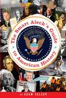 The Smart Aleck's Guide to American History Cover Image