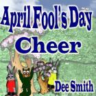 April Fool's Day Cheer: April Fool's Day picture book for children with April Fool's Day pranks and April Fool's Day celebration. Perfect for Cover Image
