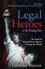 Legal Heroes in the Trump Era: Be Inspired. Expand Your Impact. Change the World. Cover Image