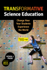 Transformative Science Education: Change How Your Students Experience the World Cover Image