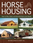 Horse Housing: How to Plan, Build, and Remodel Barns and Sheds Cover Image