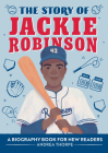 The Story of Jackie Robinson: A Biography Book for New Readers Cover Image