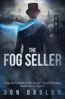 The Fog Seller: A San Francisco Mystery Cover Image
