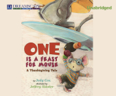 One Is a Feast for Mouse: A Thanksgiving Tale Cover Image