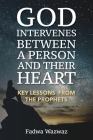 God Intervenes Between a Person and Their Heart: Key Lessons from the Prophets Cover Image