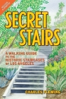 Secret Stairs: A Walking Guide to the Historic Staircases of Los Angeles Cover Image