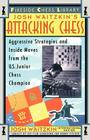 Attacking Chess: Aggressive Strategies and Inside Moves from the U.S. Junior Chess Champion Cover Image
