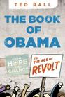 The Book of Obama: From Hope and Change to the Age of Revolt Cover Image