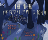 The Night the Forest Came to Town Cover Image