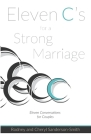Eleven C's for a Strong Marriage: Eleven Conversations for Couples Cover Image